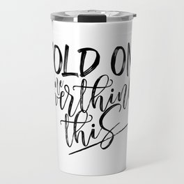 Hold on let me overthink this. (W/RQU) Black text. Travel Mug