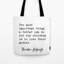 Theodore Hesburgh quotes Tote Bag