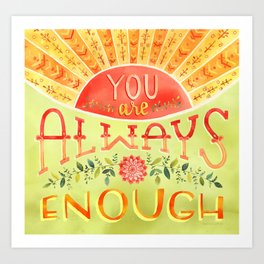 You Are Always Enough / Watercolor Hand Lettering Self Love Encouragement Quote for Positivity Art Print
