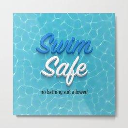 Swim Safe Metal Print