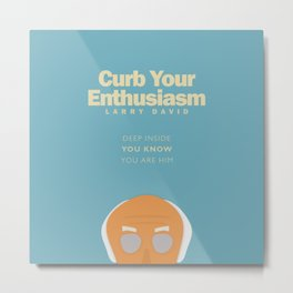 Larry David comedy tv series poster, Enthusiasm, from Seinfeld creator, Woody Allen, Whatever works Metal Print