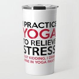 Yoga Pants Funny Quote Travel Mug