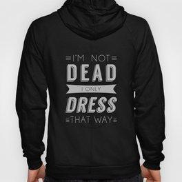 Dress Like Dead Hoody