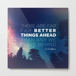"""CS Lewis """"Better Things Ahead"""" Metal Print"""
