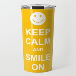 Keep Calm and Smile On Travel Mug
