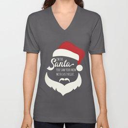 I saw mommy kissing Santa Clause Unisex V-Neck