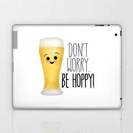Beer   Don't Worry Be Hoppy Laptop & iPad Skin