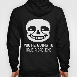 Sans bad time Hoody
