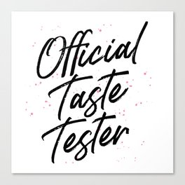 Official Taste Tester Canvas Print