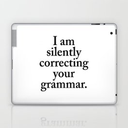 I am silently correcting your grammar Laptop & iPad Skin