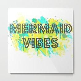 Mermaid Vibes Metal Print