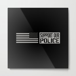 Support Our Police: Black U.S. Flag Metal Print