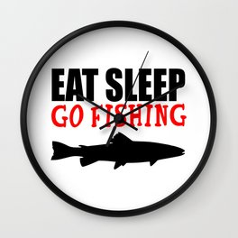 eat sleep go fishing Wall Clock