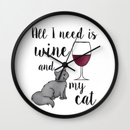 All I need is Wine and My Cat Wall Clock