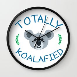 Totally koalafied - Funny Quote Wall Clock
