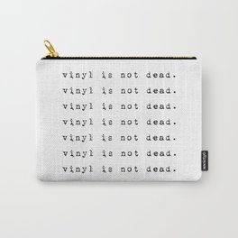 Vinyl is not dead. III Carry-All Pouch