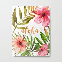 Aloha Watercolor Tropical Hawaiian leaves and flowers Metal Print