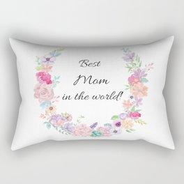 Best Mom in the world! Rectangular Pillow