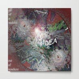 IDEA Metal Print
