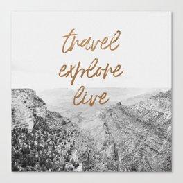 TRAVEL, EXPLORE, LIVE Canvas Print