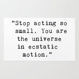 Stop acting so small...Rumi Rug