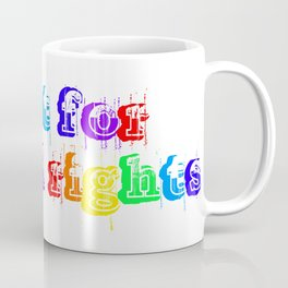 FIGHT FOR ANIMAL RIGHTS Coffee Mug