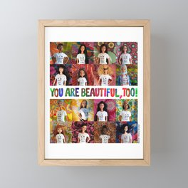 You Are Beautiful, Too! (square) Framed Mini Art Print