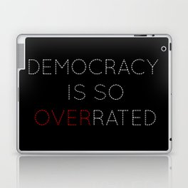 Democracy is so overrated - tvshow Laptop & iPad Skin