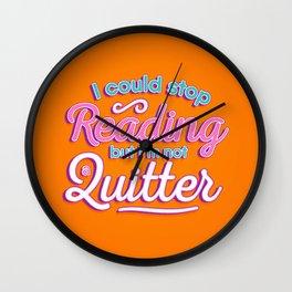 Not A Quitter Wall Clock