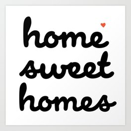 Home Sweet Homes Art Print