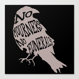 No Mourners No Funerals Six of Crows Canvas Print