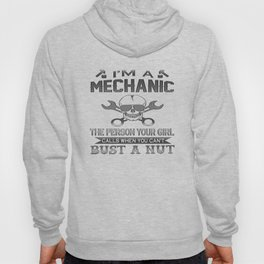 Mechanic - The Person Your Girl Calls! Hoody
