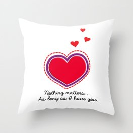Love is all that matters Throw Pillow