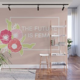 The Future Is Female #society6 #buyart Wall Mural