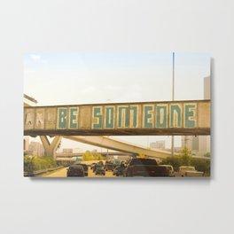 Be Someone Houston Metal Print