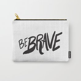 Be Brave Lettering Carry-All Pouch