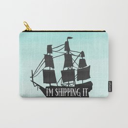I'm shipping it Carry-All Pouch