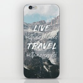 LIVE with no excuses TRAVEL with no regrets iPhone Skin