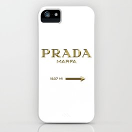Golden PradaMarfa sign iPhone Case