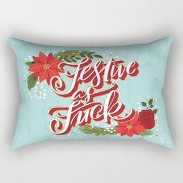 Pretty Sweary Holidays: Festive as Fuck Rectangular Pillow