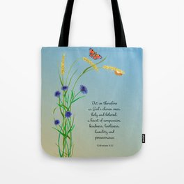 Put on therefore, as God's chosen ones, holy and beloved, a heart of compassion Col 3 v12 Tote Bag