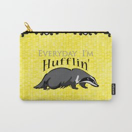 Every Day I'm Hufflin' Carry-All Pouch