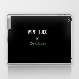 Wear Black and Be Classy Laptop & iPad Skin