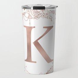 Letter K Rose Gold Pink Initial Monogram Travel Mug
