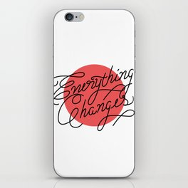 Everything Changes iPhone Skin