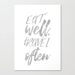 Eat well, travel often silver Canvas Print