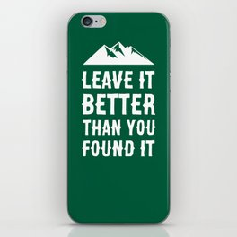 Leave It Better Than You Found It - Mountain Edition iPhone Skin