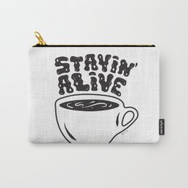 Stayin' Alive Carry-All Pouch