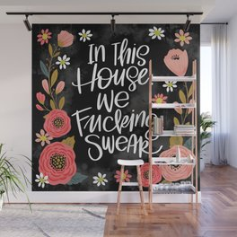 Pretty Swe*ry: In This House, We Fucking Swear Wall Mural