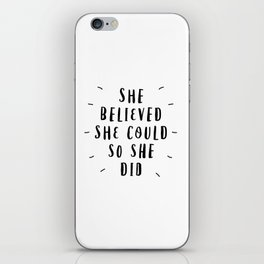 She Believed She Could So She Did black and white typography poster design home wall bedroom decor iPhone Skin
